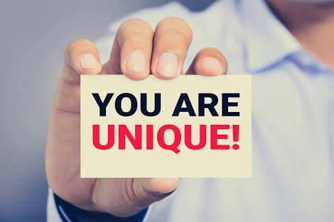 You are unique.