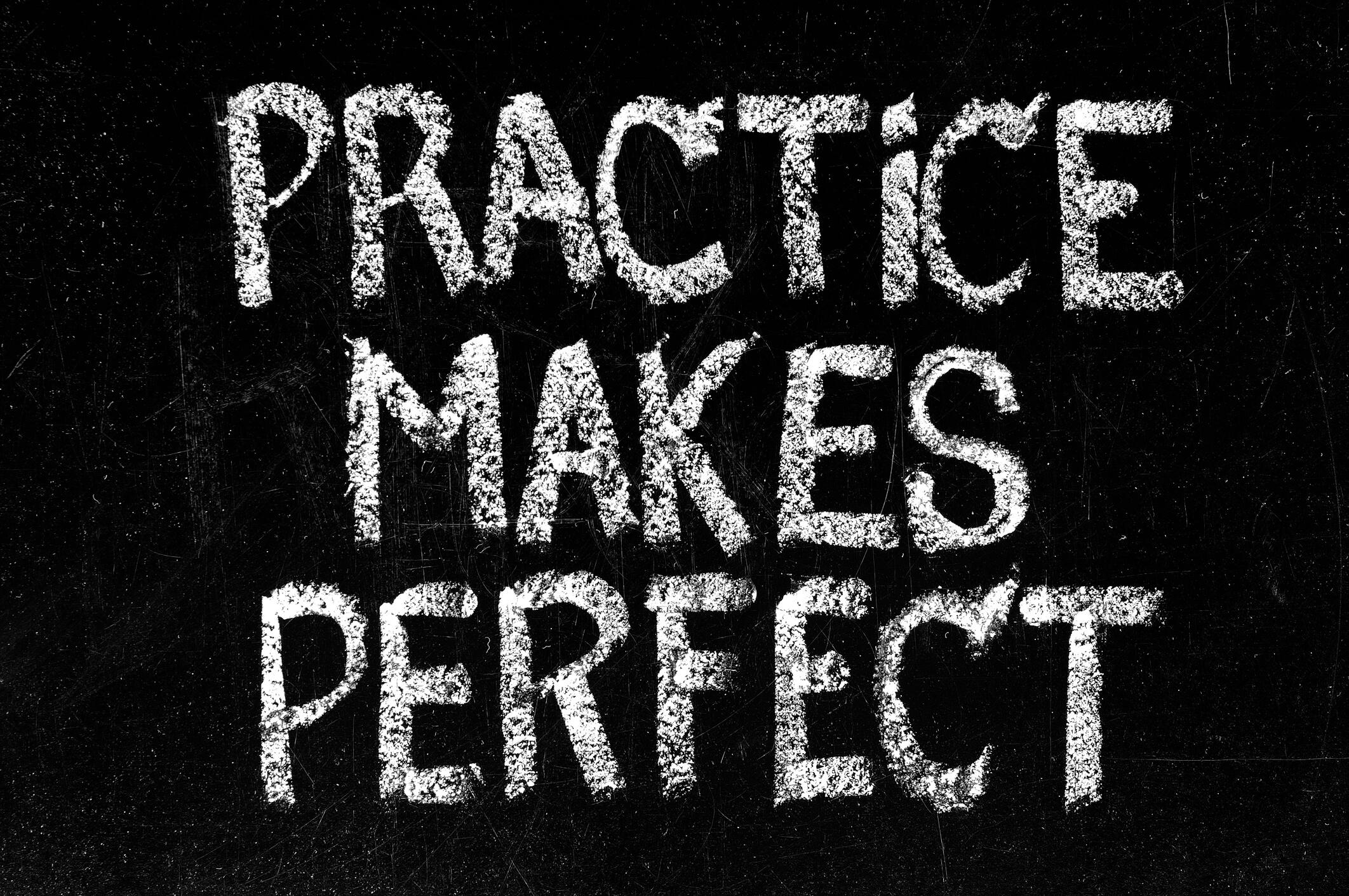 prectice makes perfect